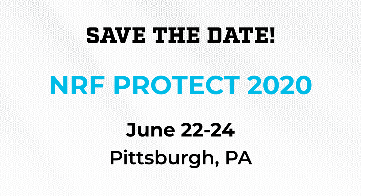 Save the date! NRF Protect 2020 | June 22-24, 2020 | Pittsburgh, PA
